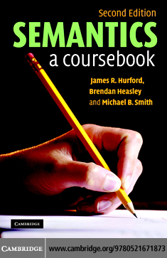 Semantics: A Coursebook 2ed By: Hurford,James R.