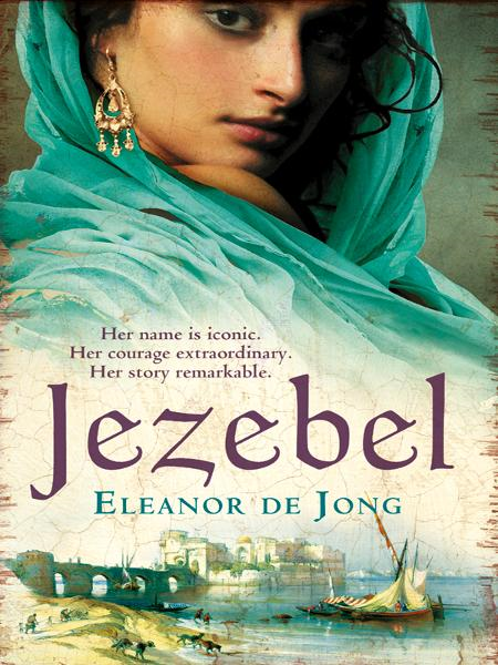 Jezebel By: Eleanor De Jong