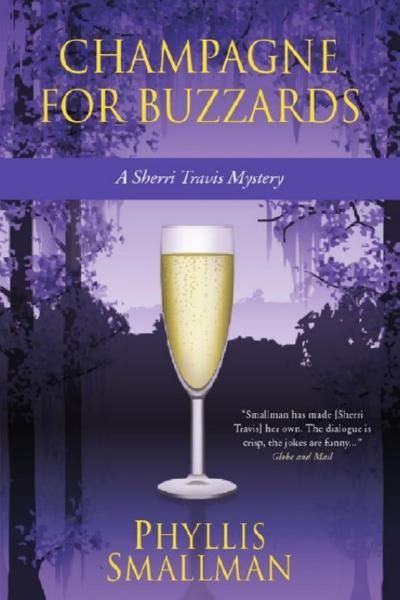 Champagne For buzzards By: Phyllis Smallman