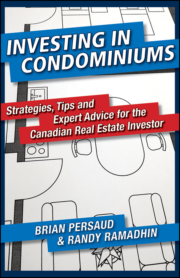 Investing in Condominiums By: Brian Persaud,Randy Ramadhin