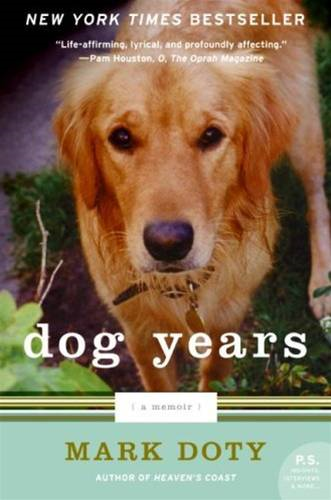 Dog Years By: Mark Doty