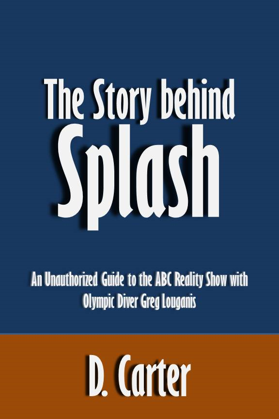 The Story behind Splash: An Unauthorized Guide to the ABC Reality Show with Olympic Diver Greg Louganis [Article]