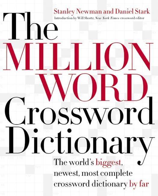 The Million Word Crossword Dictionary By: Daniel Stark,Stanley Newman