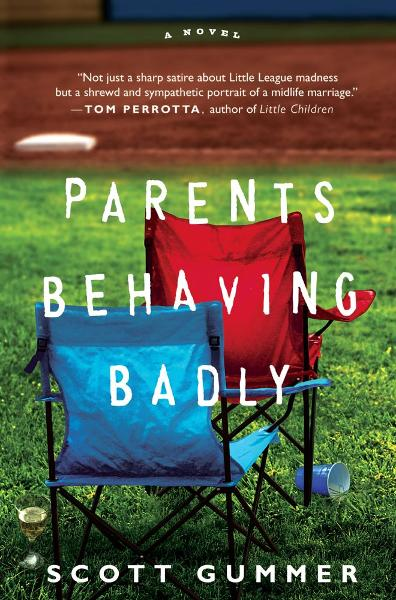 Parents Behaving Badly By: Scott Gummer