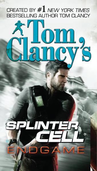 Tom Clancy's Splinter Cell: Endgame By: David Michaels