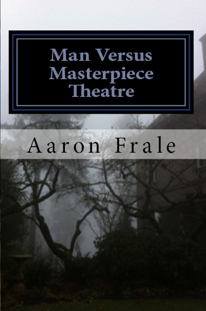 Man Versus Masterpiece Theatre