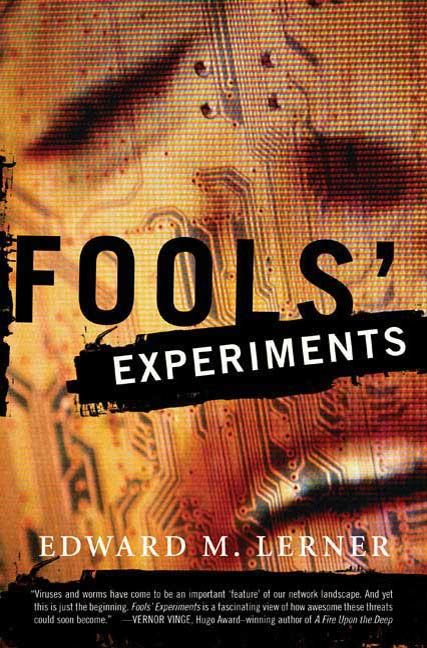 Fools' Experiments By: Edward M. Lerner