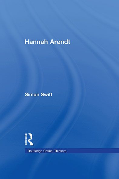 Hannah Arendt By: Simon Swift