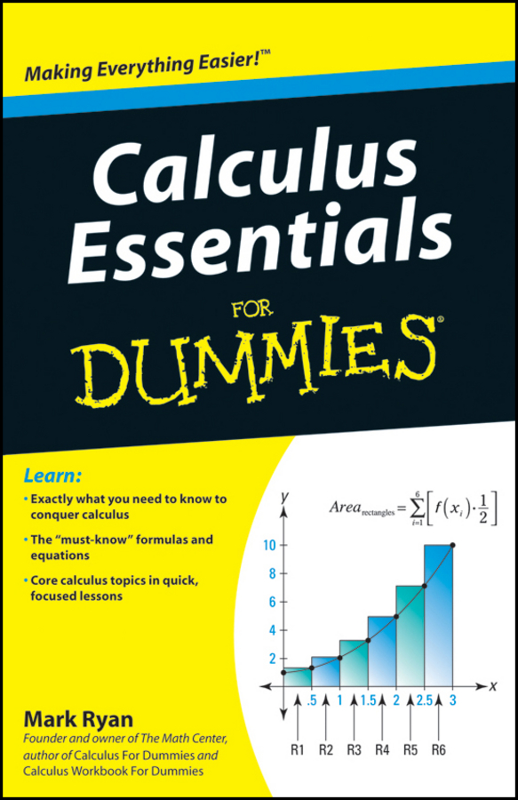 Calculus Essentials For Dummies By: Mark Ryan
