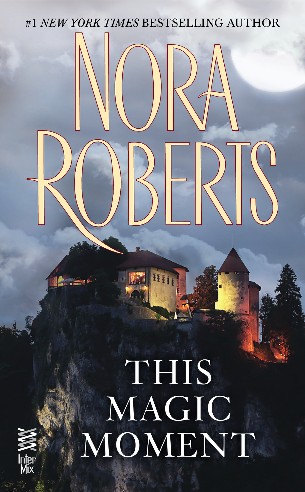 This Magic Moment By: Nora Roberts