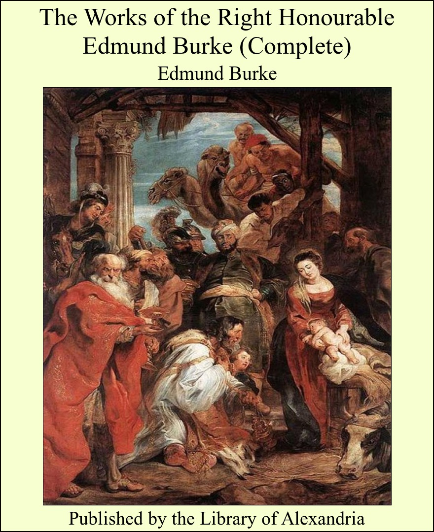 The Works of the Right Honourable Edmund Burke (Complete)