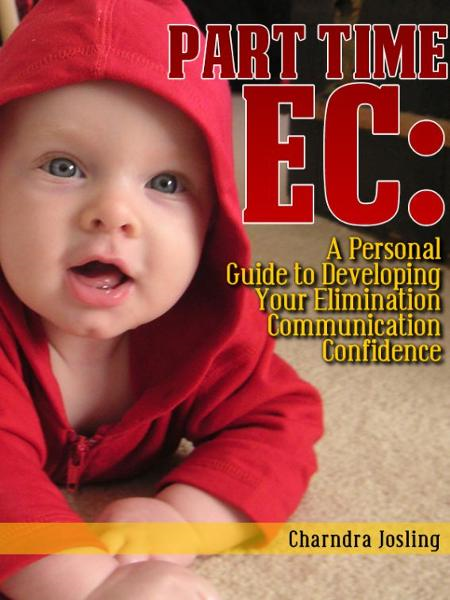 Part Time EC: A Personal Guide to Developing Your Elimination Communication Confidence