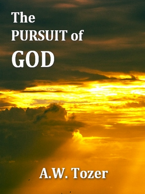 The Pursuit of God By: A. W. Tozer,Samuel M. Zwemer, Introduction