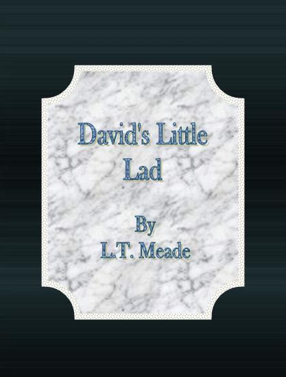L.T. Meade - David's Little Lad