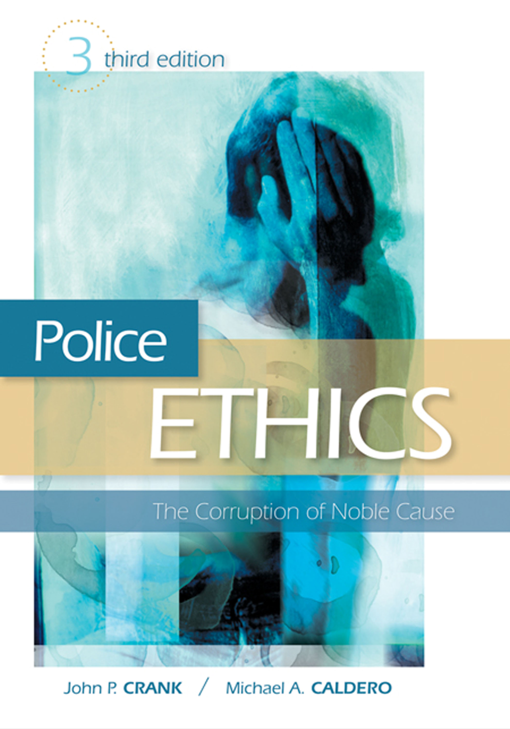 Police Ethics (Revised Printing) By: John P. Crank,Michael A. Caldero