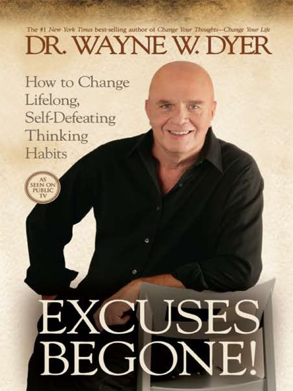 Excuses Begone! By: Wayne Dyer