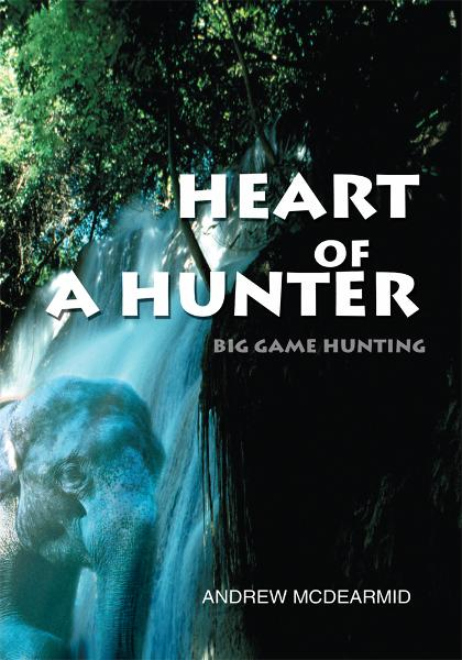 Heart of a Hunter By: Andrew McDearmid