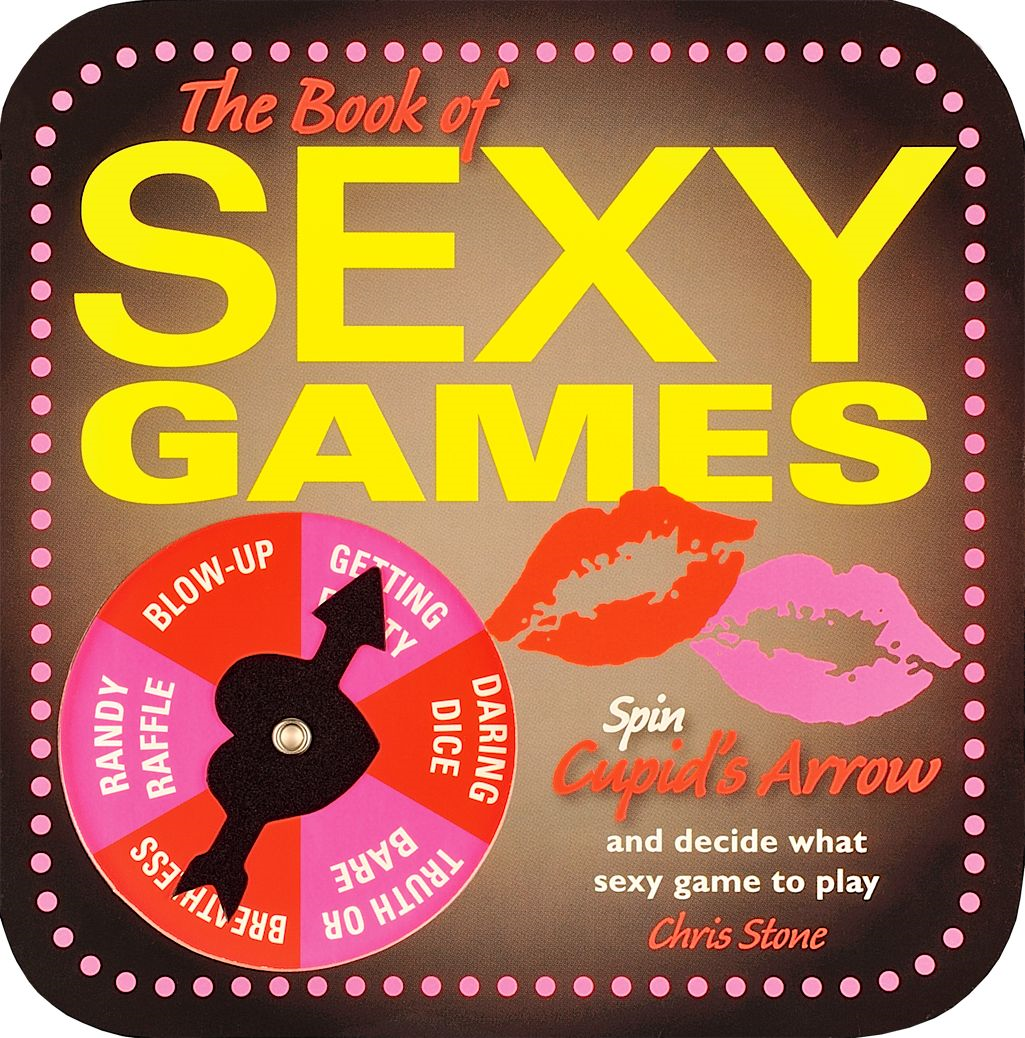 The Book of Sexy Games By: Chris Stone