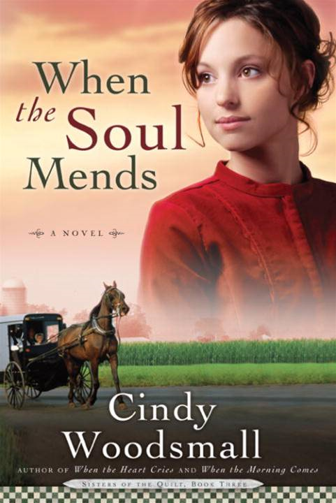When the Soul Mends By: Cindy Woodsmall