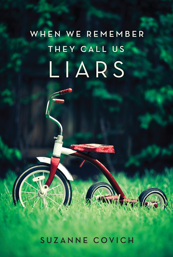 When We Remember They Call us Liars By: Suzanne Covich