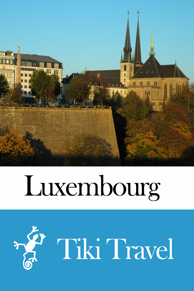 Luxembourg Travel Guide - Tiki Travel By: Tiki Travel