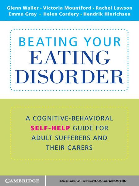 Beating Your Eating Disorder By: Emma Gray,Glenn Waller,Helen Cordery,Hendrik Hinrichsen,Rachel Lawson,Victoria Mountford