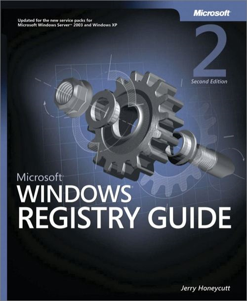 Microsoft® Windows® Registry Guide By: Jerry Honeycutt