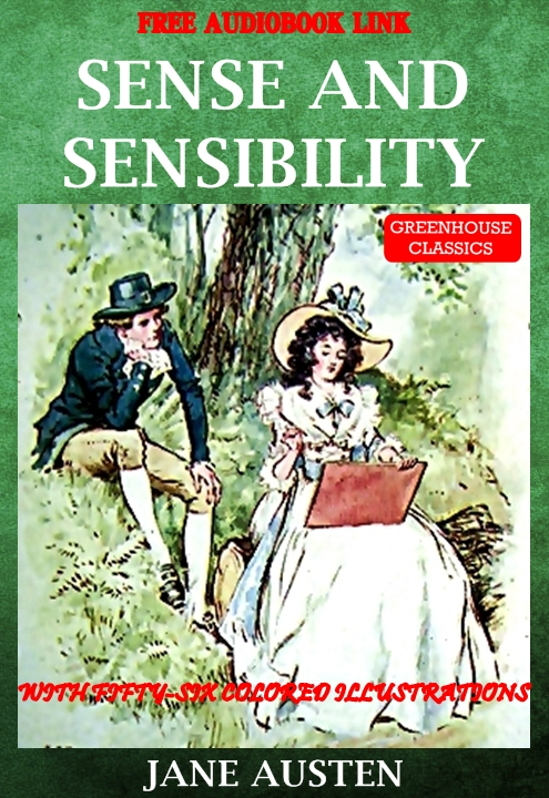 Sense and sensibility ( Complete & Illustrated ) By: Jane austen