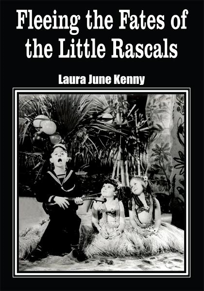 Fleeing the Fates of the Little Rascals By: Laura June Kenny