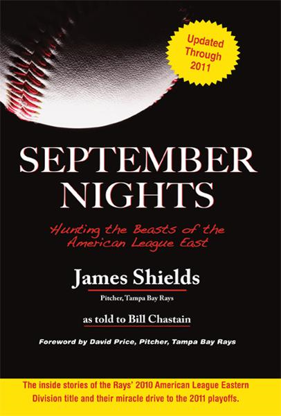 September Nights: Hunting the Beasts of the American League East By: Bill Chastain,David Price,James Shields