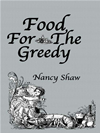 Food For The Greedy: