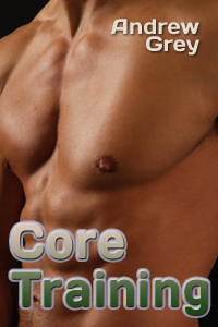 Core Training By: Andrew Grey