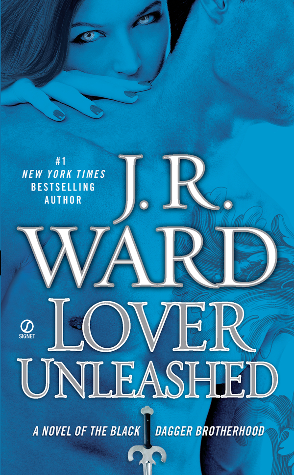Lover Unleashed: A Novel of the Black Dagger Brotherhood By: J.R. Ward
