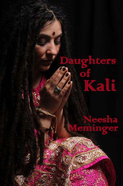 Daughters of Kali By: Neesha Meminger