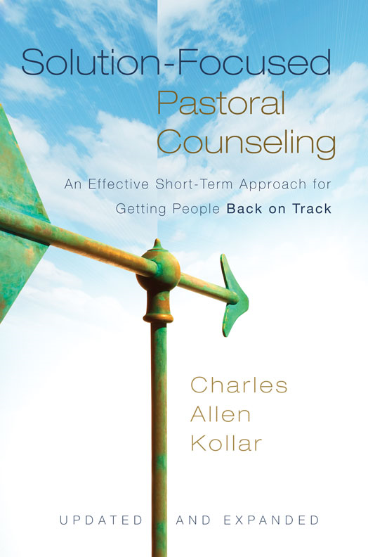 Solution-Focused Pastoral Counseling By: Charles Allen   Kollar