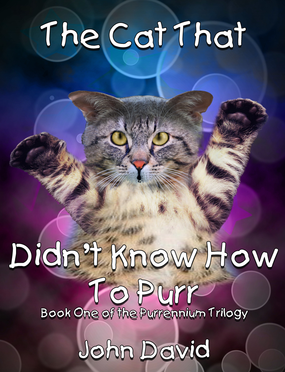 The Cat That Didn't Know How to Purr (Book One)