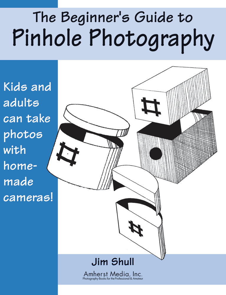 The Beginner's Guide to Pinhole Photography