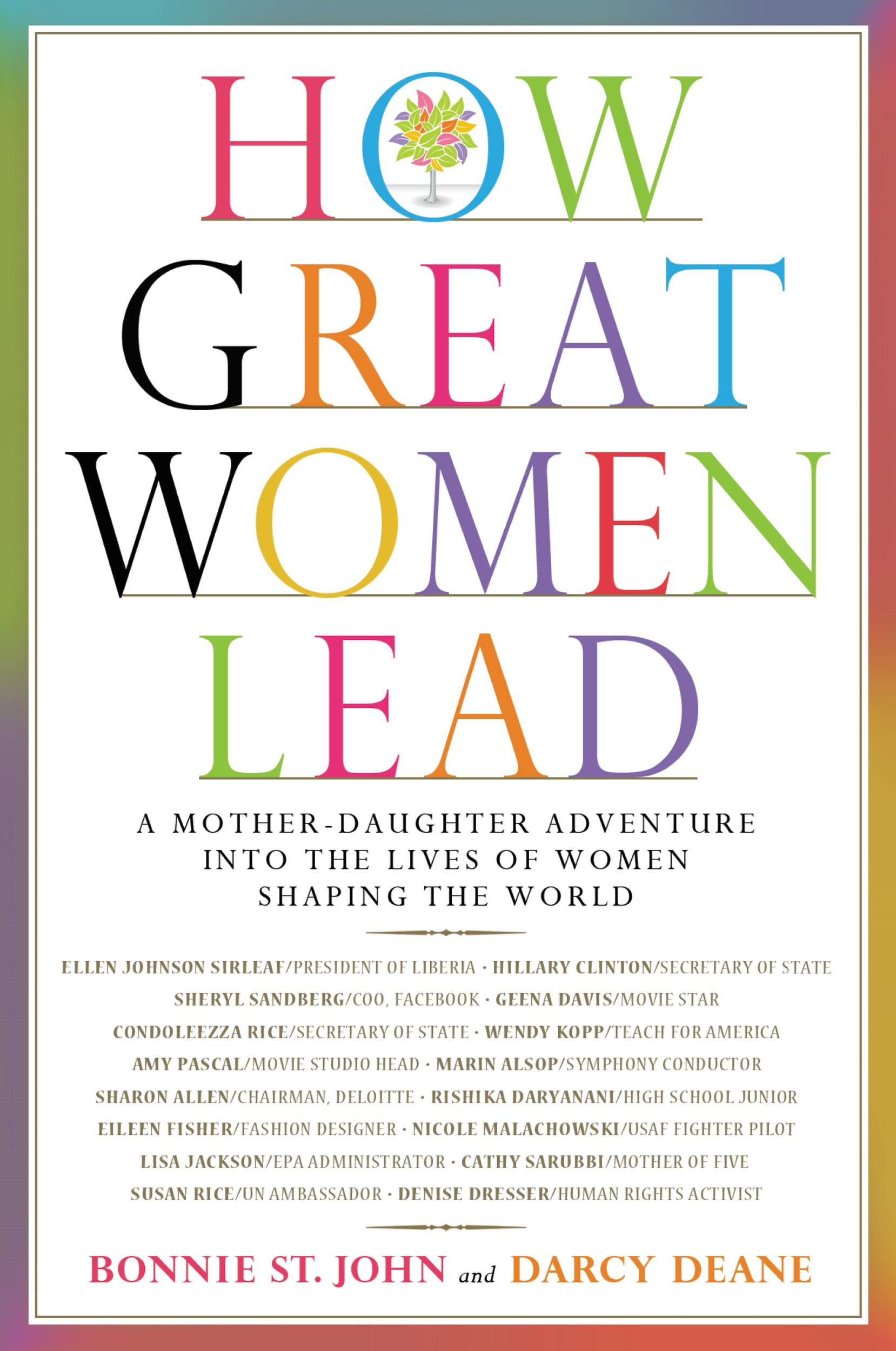 How Great Women Lead By: Bonnie St. John,Darcy Deane