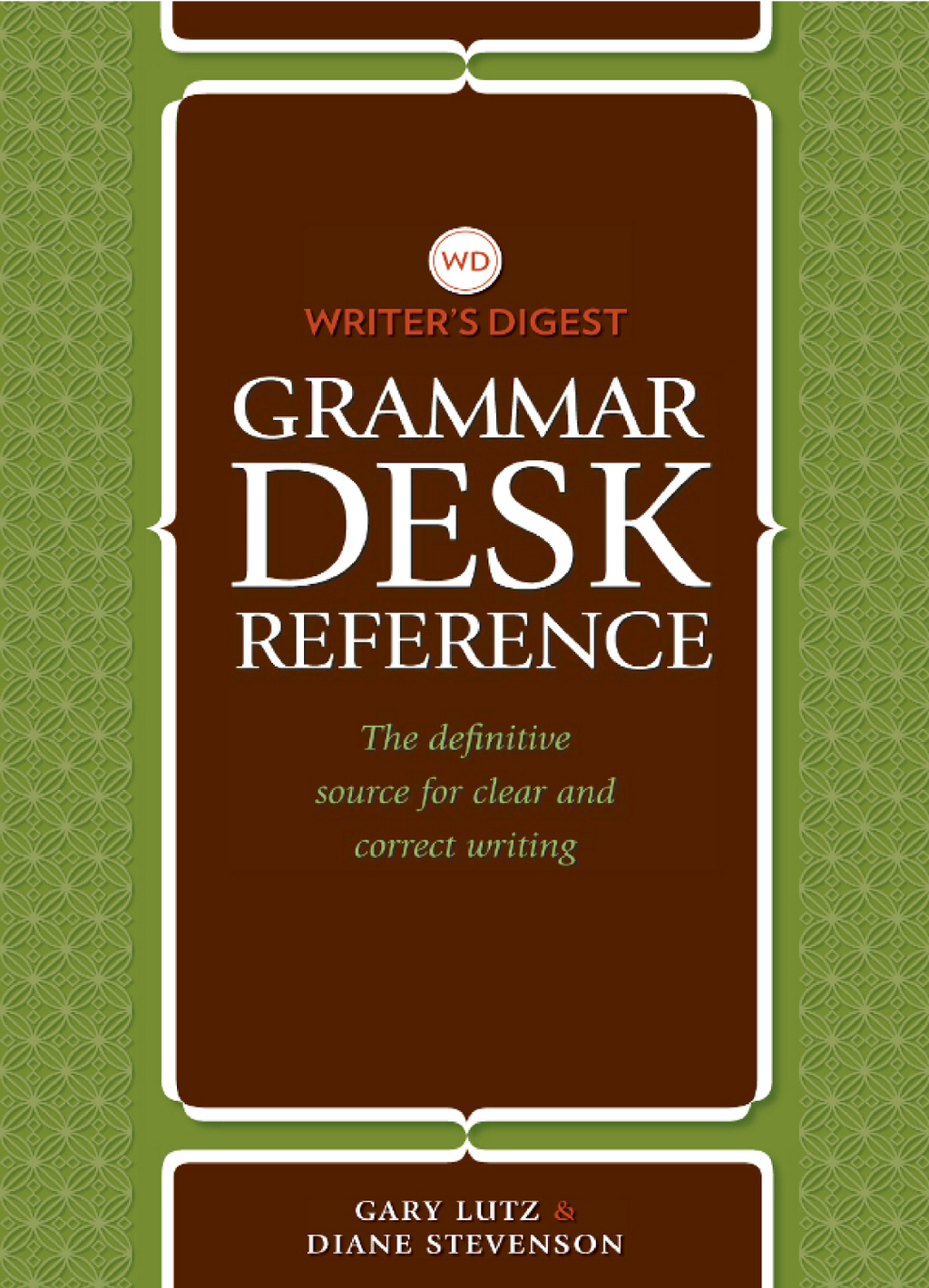 Writer's Digest Grammar Desk Reference By: Gary Lutz