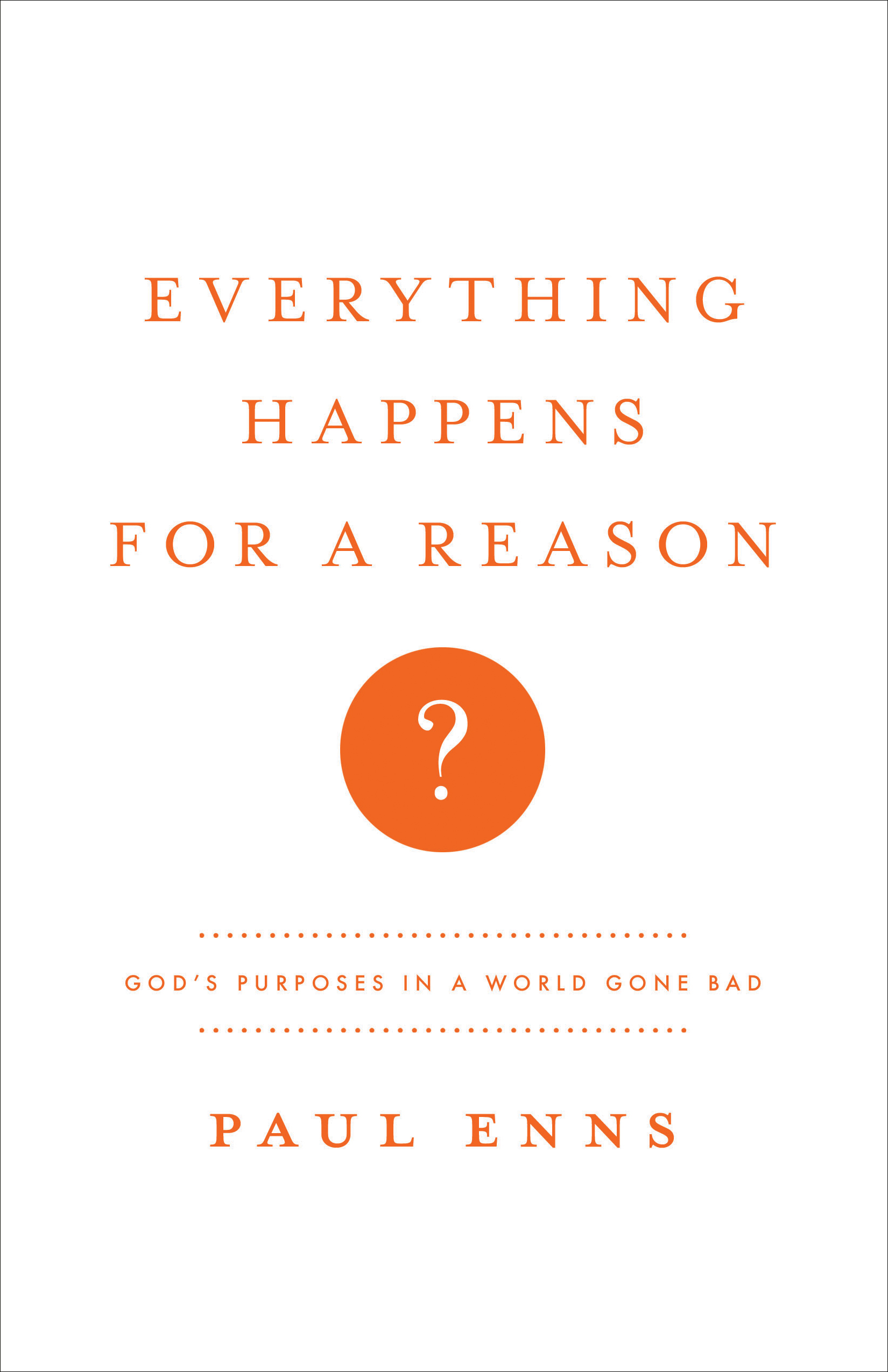 Everything Happens for a Reason? SAMPLER: God's Purposes in a World Gone Bad