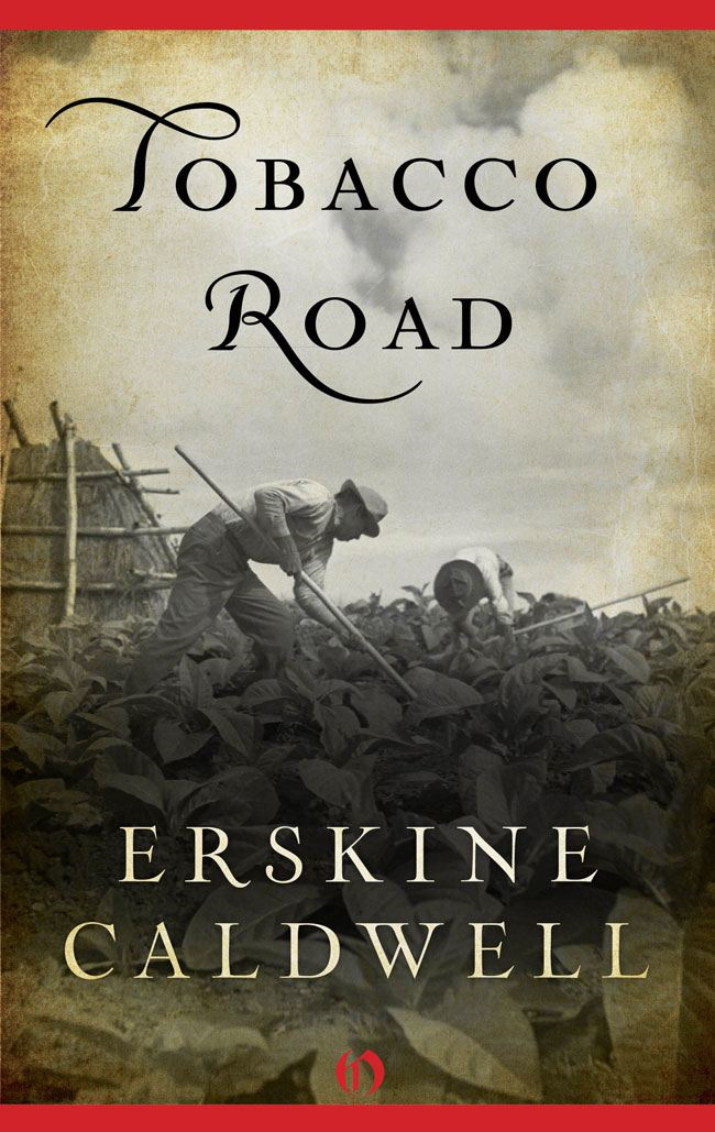 Tobacco Road By: Erskine Caldwell