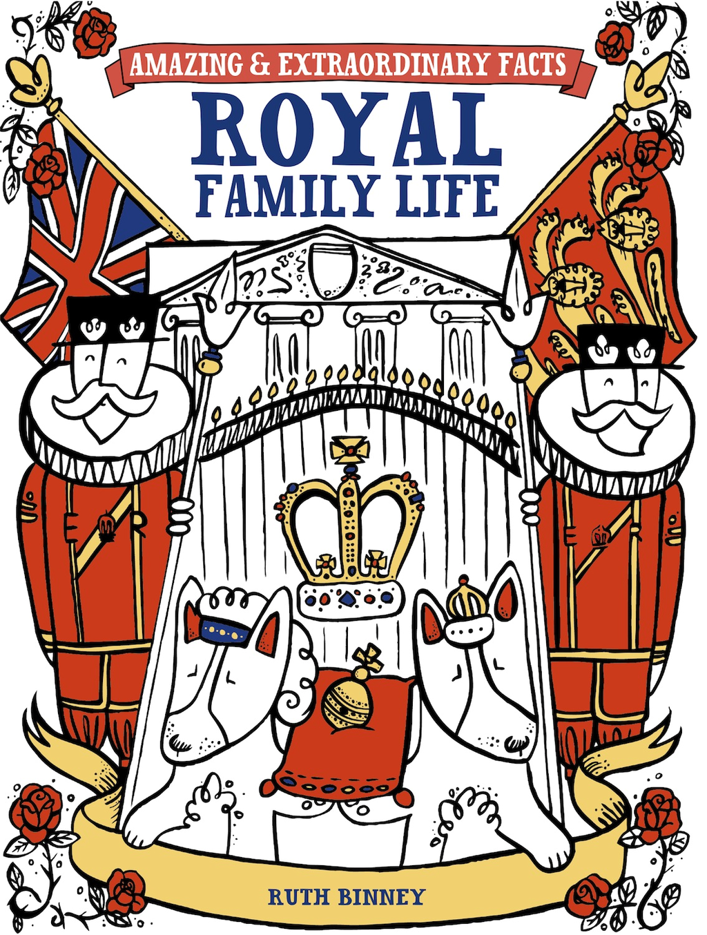 Amazing & Extraordinary Facts Royal Family Life By: Ruth Binney