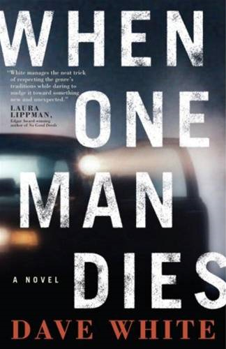 When One Man Dies By: Dave White