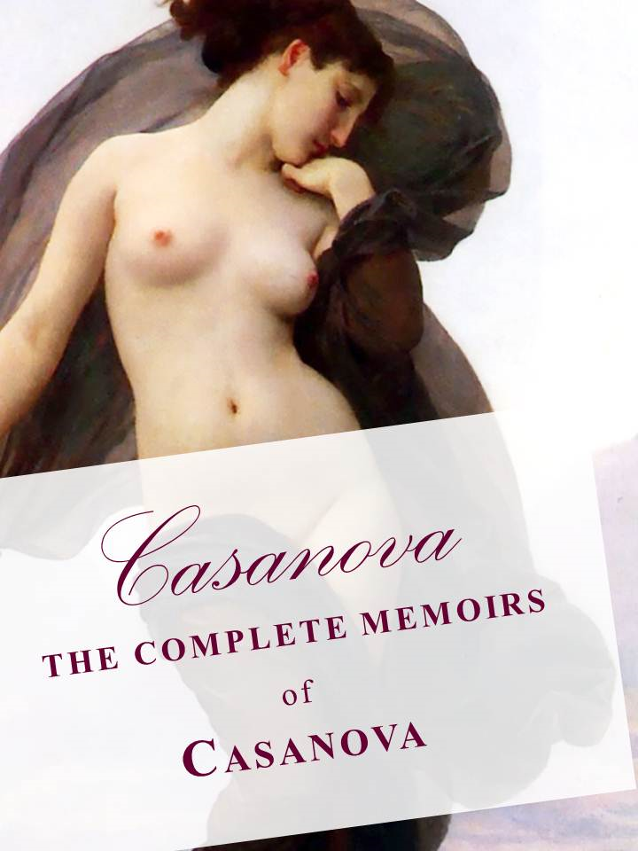 THE COMPLETE 30 VOLUME MEMOIRS OF CASANOVA