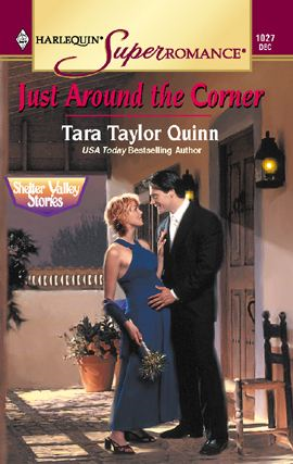 Just Around The Corner By: Tara Taylor Quinn