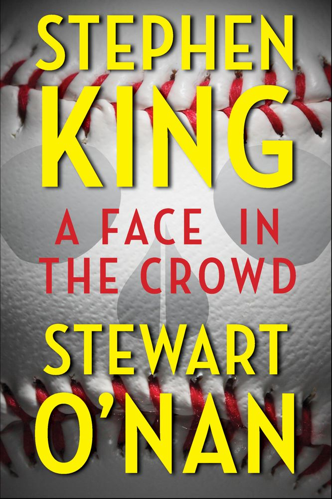 A Face in the Crowd By: Stephen King,Stewart O'Nan