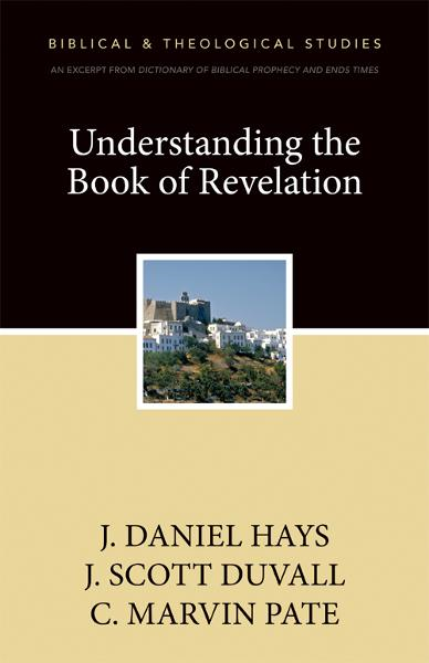Understanding the Book of Revelation By: C. Marvin   Pate,J. Daniel   Hays,J. Scott   Duvall