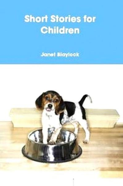 Short Stories for Children By: Janet Blaylock