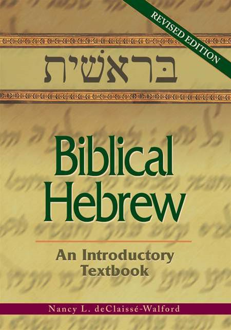 Biblical Hebrew By: Nancy L. deClaissé-Walford