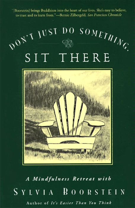 Don't Just Do Something, Sit There By: Sylvia Boorstein